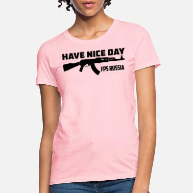 Fps Russia FPS Russia Have Nice Day MP Long Sleeve Shirts - Women's T-Shirt