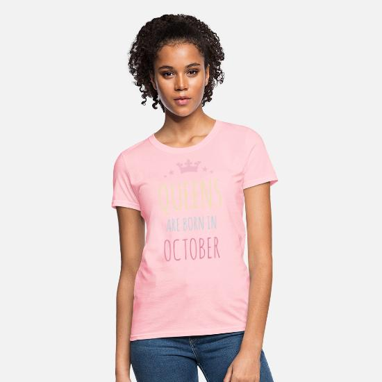 October T-Shirts - Queens Are Born In October - Women's T-Shirt pink