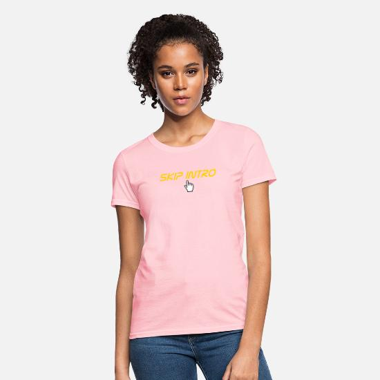 Geek T-Shirts - skip intro - Women's T-Shirt pink
