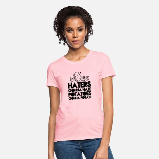 Funny T-Shirts - haters gonna hate, potatoes gonna potate - Women's T-Shirt pink