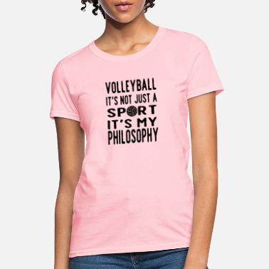 Volleyball Sayings Volleyball it's my Philosophy - Women's T-Shirt