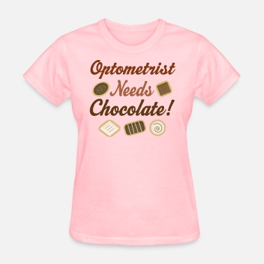 Funny Chocolate Saying Optometrist Funny Chocolate Gift - Women's T-Shirt
