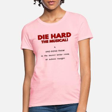 Die Hard Die Hard, The Musical! (One Gene Show) - Women's T-Shirt