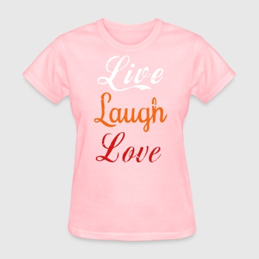 Life, laugh, love - Women's T-Shirt