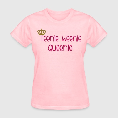 Teenie Queenie - Women's T-Shirt