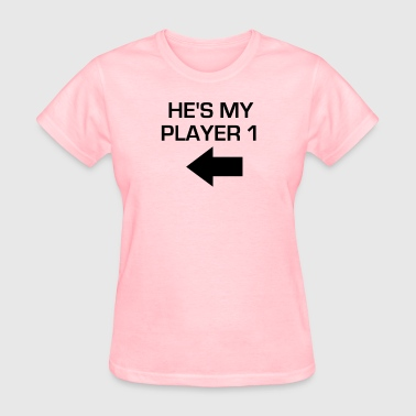 Hes My Player 1 He's My Player 1 - Women's T-Shirt