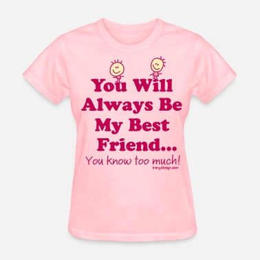 Forever Bff Best Friends Knows - Women's T-Shirt