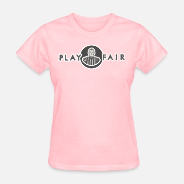Play Fair Ladies tee Play Fair...no touchie - Women's T-Shirt