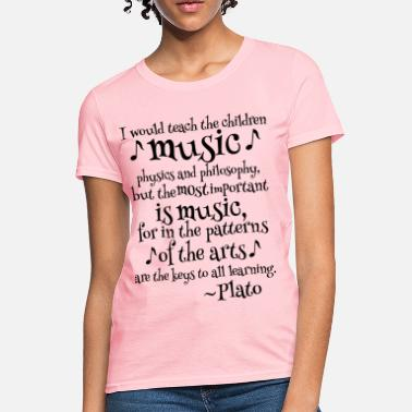 9876d06d Philosophy Quote Plato Music Philosophy Quote - Women's T-Shirt