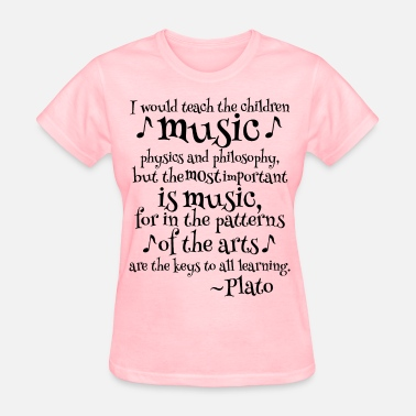 Philosophy Quote Plato Music Philosophy Quote - Women's T-Shirt