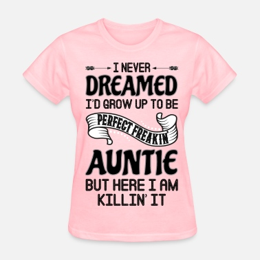 Not Perfect Aunty Perfect Freakin Auntie - Women's T-Shirt