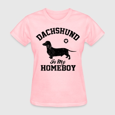Dachshund Is My Homeboy - Women's T-Shirt