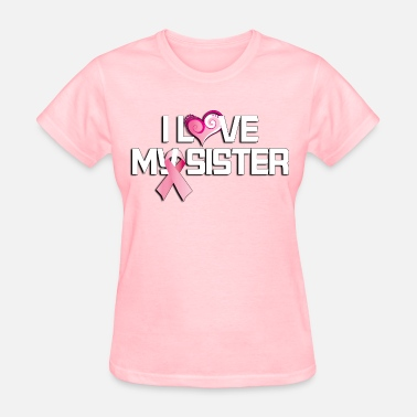 Love My Sister I love my sister - Women's T-Shirt