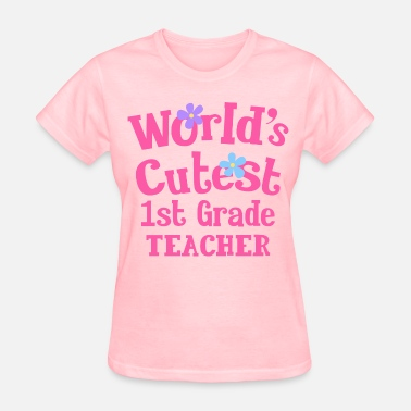 Cute Pink Teacher 1st Grade Teacher Cute - Women's T-Shirt