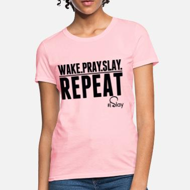 iSlay Repeat - Women's T-Shirt
