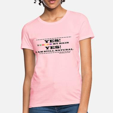I Am Not My Hair Yes I Color My Hair - Women's T-Shirt