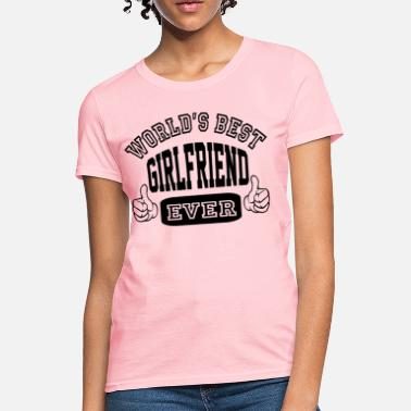 For Girlfriend Girlfriend - Women's T-Shirt