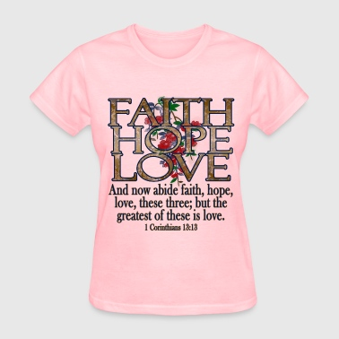 Faith Hope Love Christian Bible - Women's T-Shirt