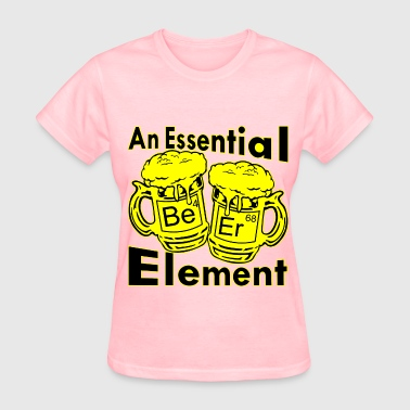 Beer An Essential Element  - Women's T-Shirt