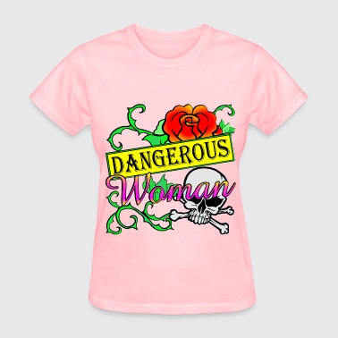 Dangerous Woman  ©WhiteTigerLLC.com  - Women's T-Shirt