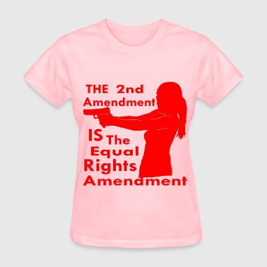 The 2nd Amendment IS The Equal Rights Amendment  © - Women's T-Shirt