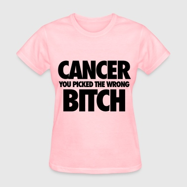 Funny Breast Cancer Cancer You Picked The Wrong Bitch - Women's T-Shirt