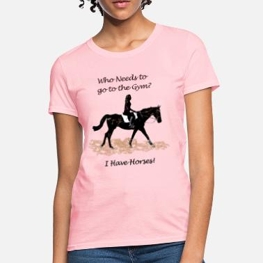 be97c02e Funny Horse Who Needs to go to the Gym? Horse - Women'. Women's T-Shirt