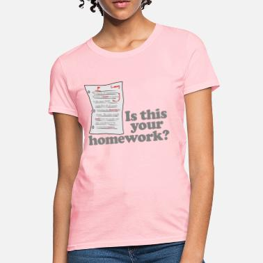Femdom This Your Homework - Women's T-Shirt