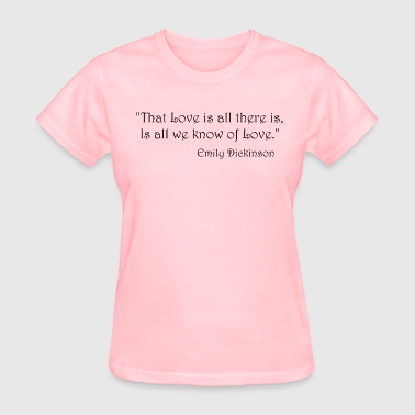 Emily Dickinson on Love - Women's T-Shirt
