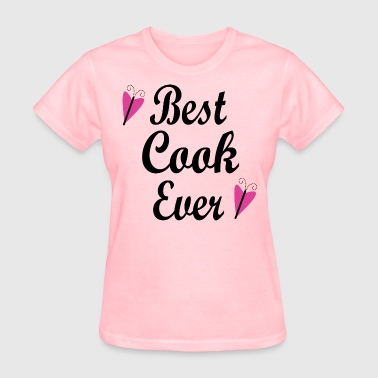 Best Cook Ever Chef Gift - Women's T-Shirt