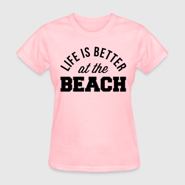 Life Is Better Beach - Women's T-Shirt