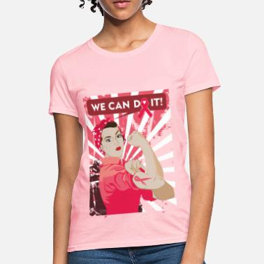 Breast Cancer Awareness WE CAN DO IT  - Women's T-Shirt