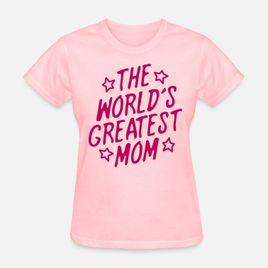 Mothers Day The World's Greatest Mom - Women's T-Shirt