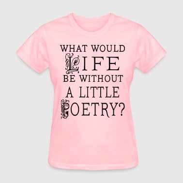 Poetry Quote Reading Gift - Women's T-Shirt