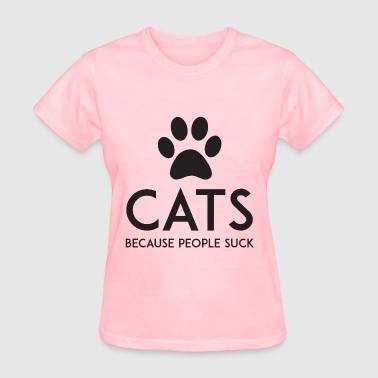 Cats - Because People Suck - Women's T-Shirt