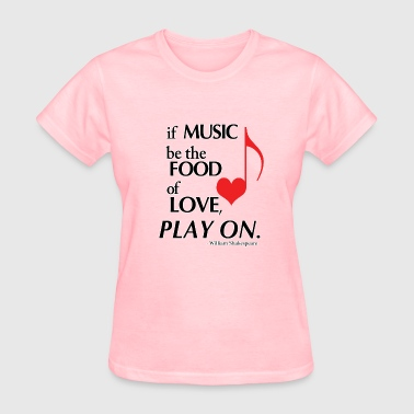 Twelfth Night Music. Food. Love. Play On. - Women's T-Shirt