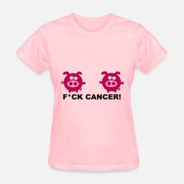 Fuck Pigs Fuck Fight Cancer Pig Statement Women Boobs Cool - Women's T-Shirt