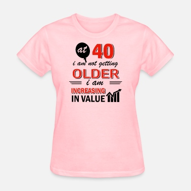 40th Birthday Funny 40 year old gifts - Women's T-Shirt