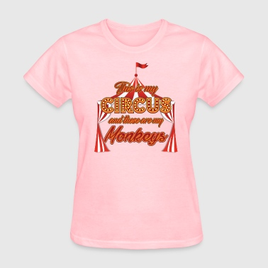Not My Circus Not My Monkeys This Is My Circus And These Are My Monkeys - Women's T-Shirt