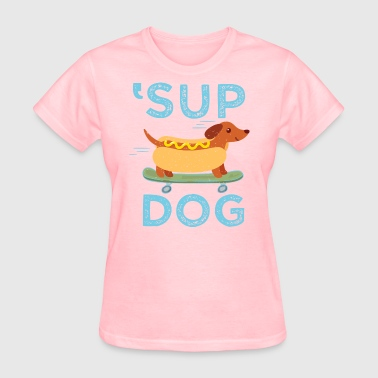 'Sup Dog - Women's T-Shirt