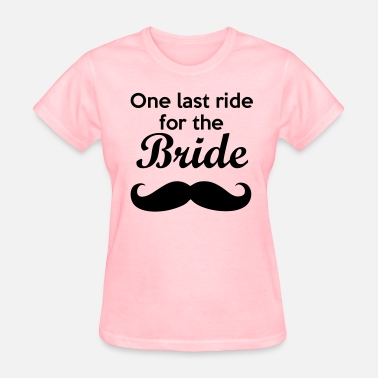 Cunnilingus Party One last ride for the Bride Bachelorette - Women's T-Shirt