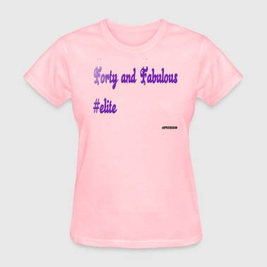 forty and Fabulous - Women's T-Shirt
