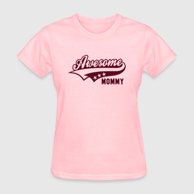 Awesome MOMMY - Women's T-Shirt