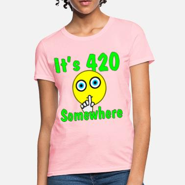 Dope Smiley Face It's 420 Somewhere Smiley Face  ©WhiteTigerLLC.com - Women's T-Shirt