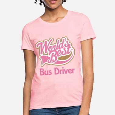 Worlds Bus Driver (Worlds Best) - Women's T-Shirt