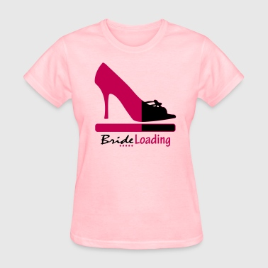 Bride Loading - Women's T-Shirt