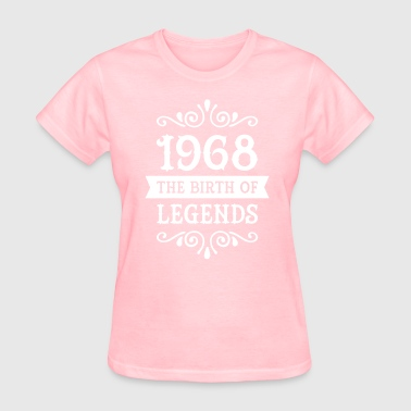 Year Of Birth 1968 - The Birth Of Legends - Women's T-Shirt