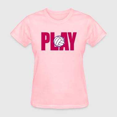 Playing Volleyball Volleyball Play Volleyball - Women's T-Shirt