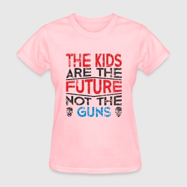 Future Kids The Kids are the future not the guns - Women's T-Shirt