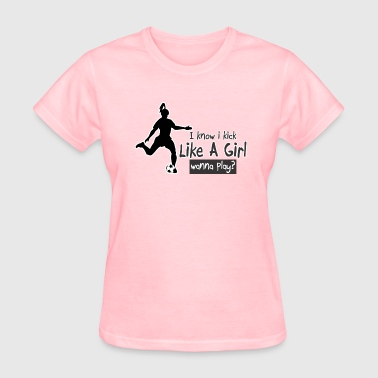 Kick Like A Girl Kick Like a Girl - Women's T-Shirt